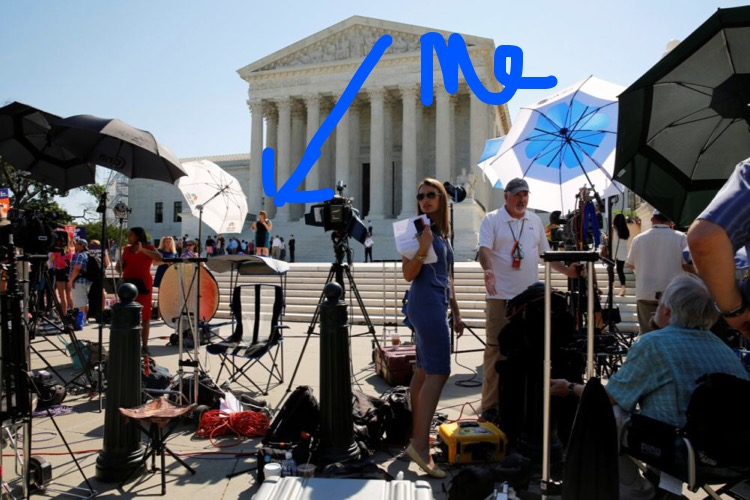 "Image of the US Supreme Court foregrounded by groups of reporters and media cameras/equipment. There is hand drawn arrow with the words ""ME"" pointing to a small figure of Kate in the distance on the SCOTUS steps."